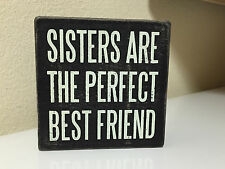 """Primitives by kathy """"sisters are perfect"""" box sign rustic home decor"""