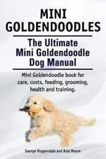 Mini Goldendoodles. the Ultimate Mini Goldendoodle Dog Manual. Miniature Gold.