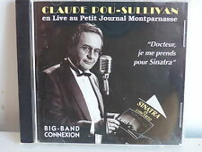 CD ALBUM CLAUDE POU SULLIVAN live Petit journal Montparnasse BIG BANG CONNEXION