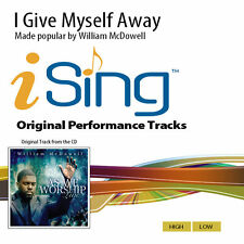 William McDowell - I Give Myself Away - Accompaniment Track