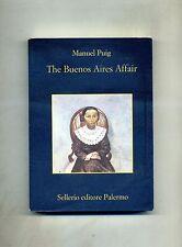 Manuel Puig # THE BUENOS AIRES AFFAIR # Sellerio Editore 2000 1A ED.