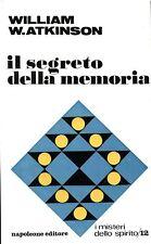 ESOTERISMO W. Atkinson IL SEGRETO DELLA MEMORIA Vol.12