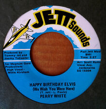 PERRY WHITE - HAPPY BIRTHDAY ELVIS - JETT SOUNDS 45 - JORDANAIRES APPEARANCE