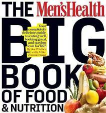 The Men's Health Big Book of Food & Nutrition: Your completely delicious guide t