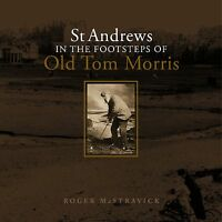 Award winning St Andrews In the Footsteps of Old Tom Morris signed by author