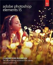 NEW Adobe Photoshop Elements 15 Classroom in a Book by John Evans