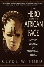 The Hero with an African Face: Mythic Wisdom of Traditional Africa, Fairy Tales,