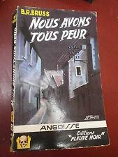 B.R Bruss Nous avons tous peur Fleuve Noir Angoisse N° 24 Edition Originale Rare