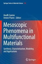 Springer Series in Materials Science: Mesoscopic Phenomena in Multifunctional...