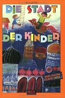 Die Stadt der Kinder: Gedichte für Kinder in 13 Bezirken...   Buch   Zustand gut