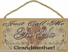 """Just Call Me Ya Ya Too Cool To Be Called Grandmother Roses SIGN Plaque 5""""X10"""""""