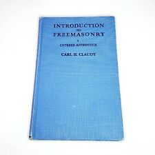 Claudy, Carl H.  INTRODUCTION TO FREEMASONRY ENTERED APPRENTICE 1941
