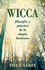 Spanish for Beginners: Wicca : Filosofia y Práctica de la Magia Luminosa 10 by T