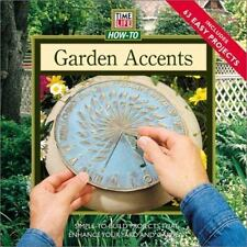 Garden Accents: Simple-To-Build Projects to Enhance Your Yard or Garden (How-to