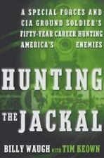 Hunting the Jackal: Special Forces by Billy Waugh's & Tim Keown NEW
