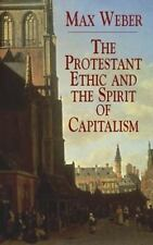 The Protestant Ethic and the Spirit by Max Weber