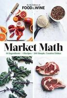 Cookbook - MARKET MATH 50 Ingredients x 4 Recipes = 200 Simple, Creative Dishes