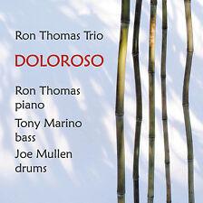 RON THOMAS TRIO - DOLOROSO - 2006 CD - ART OF LIFE RECORDS