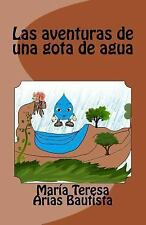 El Tintero de Los Sueños: Las Aventuras de una Gota de Agua by María Teresa...