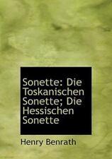 Sonette: Die Toskanischen Sonette; Die Hessischen Sonette: By Henry Benrath