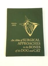 An atlas of Surgical Approaches to the Bones of Dogs and Cats Piermattei Greeley