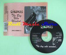 CD singolo SLINGBACKS the boy who wanted UK PROMO 1997 no vhs dvd mc(S18)