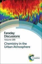 Faraday Discussions: Chemistry in the Urban Atmosphere: Faraday Discussion...