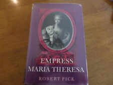 EMPRESS MARIA THERESA THE EARLIER YEARS 1717-1757 by ROBERT PICK weidenfeld 1966