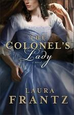 The Colonel's Lady : A Novel by Laura Frantz (2011, Paperback)
