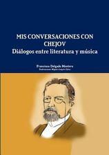 MIS Conversaciones con Chejov. Dialogos Entre Literatura y Musica by...