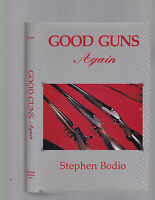 Good Guns Again by Stephen Bodio, 1994, 1st edition hardcover with dust jacket