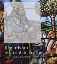 LIVRE/BOOK : Regards sur le vitrail au XIXe siècle (antique stained glass)