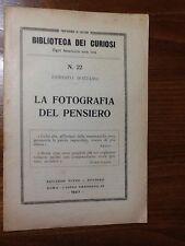 BIBLIOTECA DEI CURIOSI - LA FOTOGRAFIA DEL PENSIERO - 1927