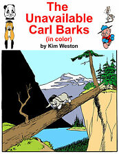 The Unavailable Carl Barks (in color) by Kim Weston