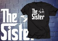 The Sister T-Shirt Gift For Sister Gift For Her Sister Tshirt Shirt Tee