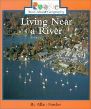 Rookie Read-About Geography Ser. Peoples and Places: Living Near a River by...