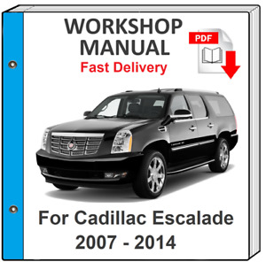 CADILLAC ESCALADE 2007 2008 2009 2010 2011 2012 2013 SERVICE AND REPAIR MANUAL