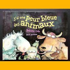 J'AI UNE PEUR BLEUE DES ANIMAUX Babette Cole 2000