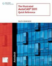 Illustrated AutoCAD 2011 Quick Reference by Grabowski, Ralph