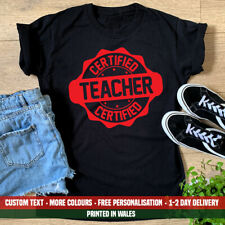 Ladies Certified Teacher T Shirt Funny Teaching Assistant Primary School Gift
