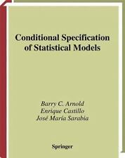 Conditional Specification of Statistical Models by Enrique Castillo, Barry C....