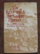 17th MAINE VOLUNTEER INFANTRY - CIVIL WAR - THE REBEL YELL & THE YANKEE HURRAH