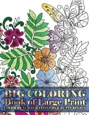 Big Coloring Book of Large Print Color By Number Flowers & Butterflies: Volume 1