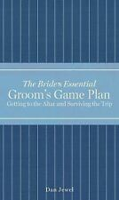 NEW - Groom's Game Plan: Getting to the Altar and Surviving the Trip