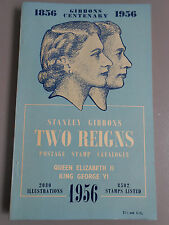 Stanley Gibbons Two Reigns Stamp Catalogue 1956 Elizabeth II and George VI