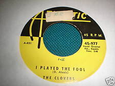the CLOVERS 45 I PLAYED THE FOOL 45 1952 DOO WOP ATLANT