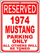 "1974 74 Mustang Ford Novelty Reserved Parking Street Sign 12""X18"" Aluminum"