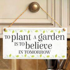 To Plant A Garden Is To Believe In Tomorrow - Lovely Motivational Quote Plaque