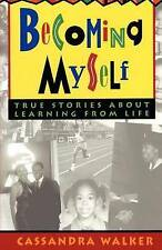 NEW Becoming Myself: True stories about learning from life by Cassandra Walker