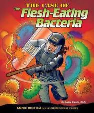 The Case of the Flesh-Eating Bacteria (Body System Disease-ExLibrary